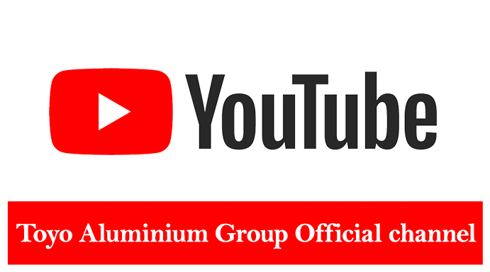 Toyo Aluminium Group Official channel